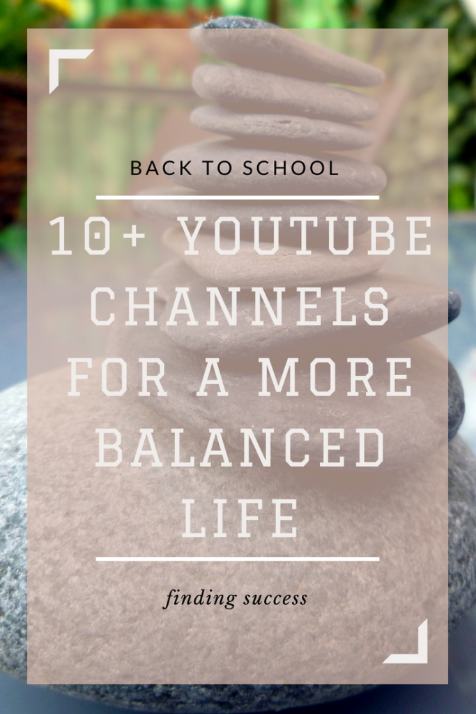 Use these YouTube channel to help you live a balanced life during the school year. #college