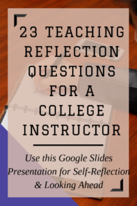 23 TEACHING REFLECTION QUESTIONS FOR A COLLEGE INSTRUCTOR