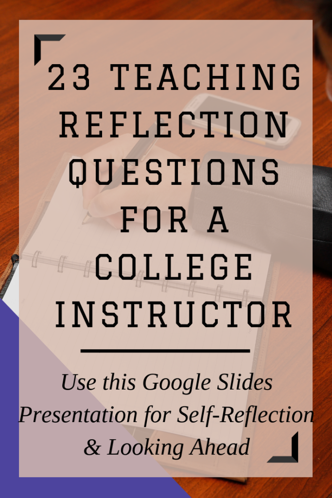 Want to reflect on the past semester, trimester, or year of teaching? Here are 23 teaching reflection questions to help you look back on your teaching experience and improve your future teaching practices. #teaching