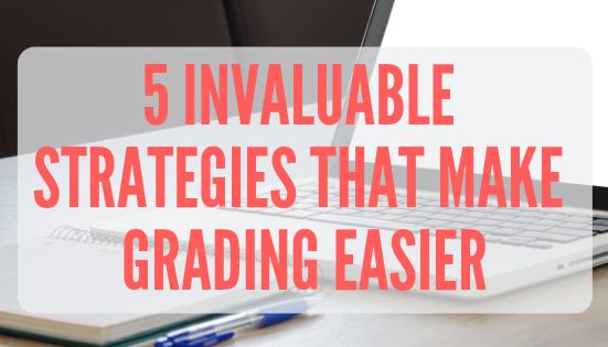 5 Invaluable Strategies that Make Grading Easier (1)