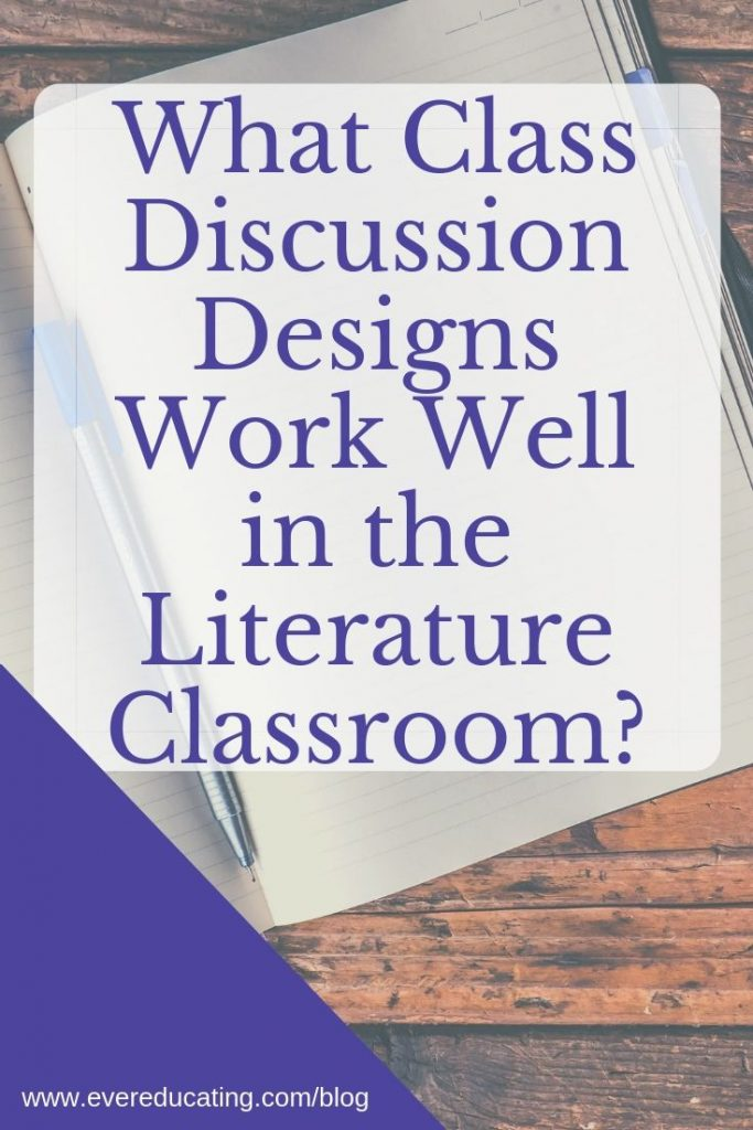 Looking for class discussion designs that keep students invested in the course material? Here are five designs I've found success with in my literature classroom. #classdiscussion #ELA #highered ##literaryanalysis #teachingliterature
