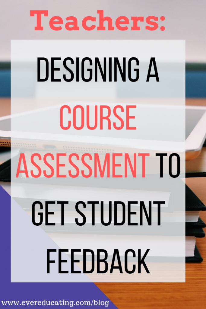 Want to know what your students learned best from in your classes? Unsure how students felt about various aspects of your courses? Ask them everything you want to know via a course assessment. Here are the seven elements I include in my assessment. #assessment #teachingtip #ela