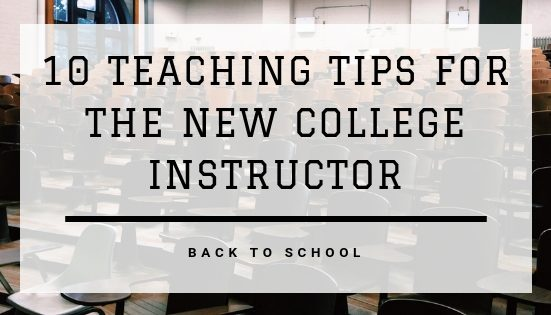 10 Teaching Tips for the New College Instructor