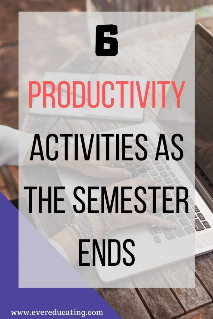 Stay on track as the semester comes to an end. Use these 6 productivity activities to end the semester on a high note. These tips are for grad students, especially those who teach. #highered #productivity