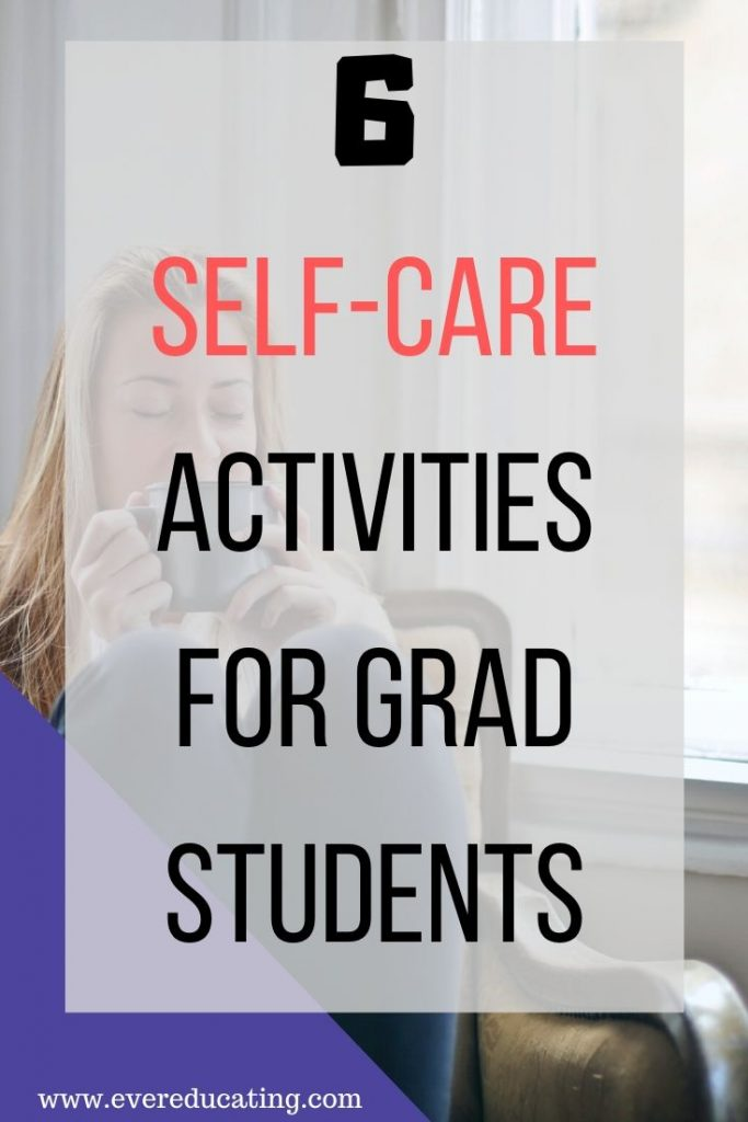 Feeling stressed because of all your responsibilities as a grad student, college instructor, or teacher? Here are six ideas to help with your body, mind, and spirit self-care practice. #selfcare #gradschool