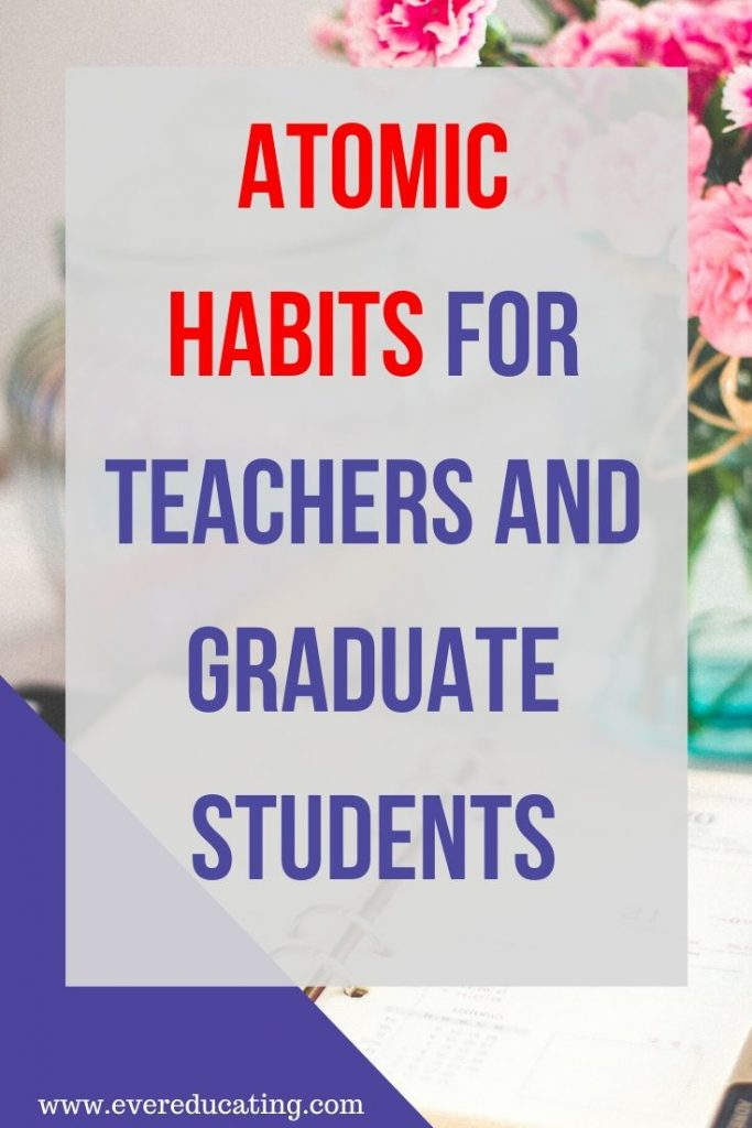 Find out more about atomic habits with this video and blog post. Get the key takeaways from this productivity book and apply them to your academic life. If you're a teacher, college instructor, or grad student, this information is for you. #highered #productivity