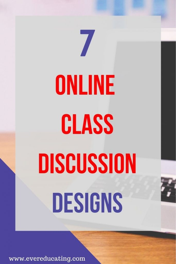 Looking for online class discussion designs for your online or hybrid class? Here are seven ideas to try out when teaching online. #education #teachintips